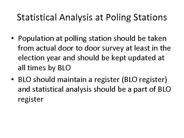 Statistical Analysis at Poling Stations • Population at polling station should be taken from