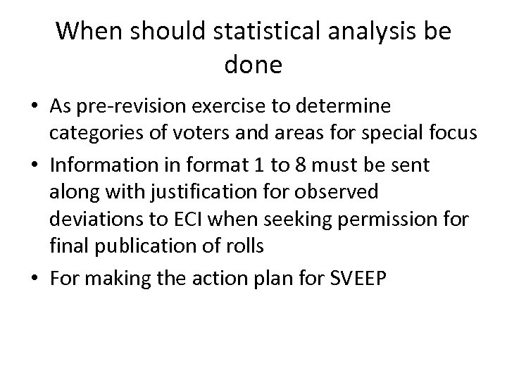 When should statistical analysis be done • As pre-revision exercise to determine categories of