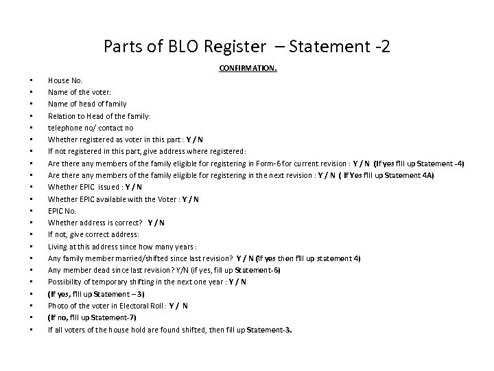 Parts of BLO Register – Statement -2 CONFIRMATION. • • • • • •