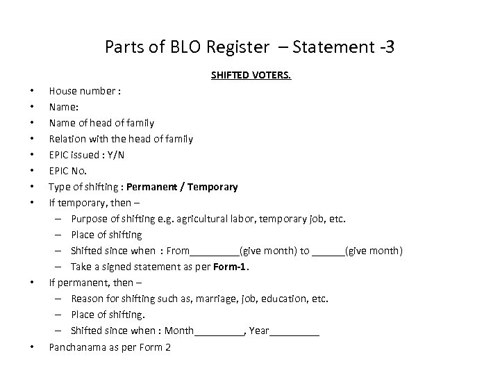 Parts of BLO Register – Statement -3 SHIFTED VOTERS. • • • House number
