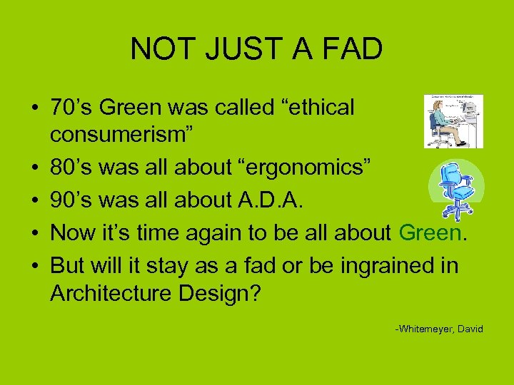 """NOT JUST A FAD • 70's Green was called """"ethical consumerism"""" • 80's was"""