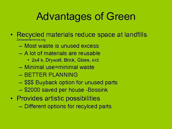 Advantages of Green • Recycled materials reduce space at landfills. Zerowasteamerica. org – Most