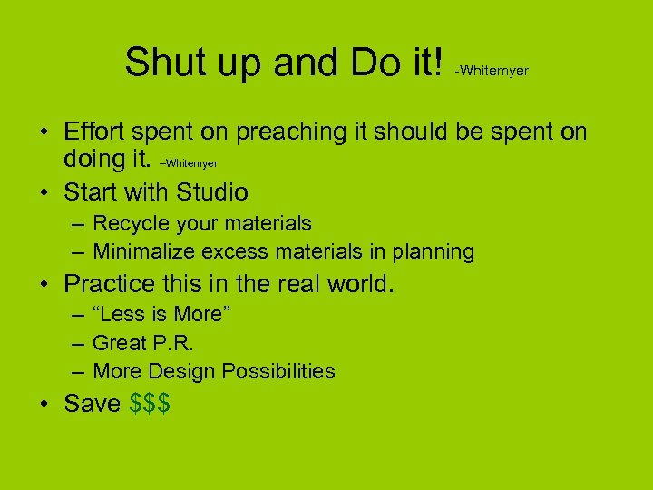 Shut up and Do it! -Whitemyer • Effort spent on preaching it should be
