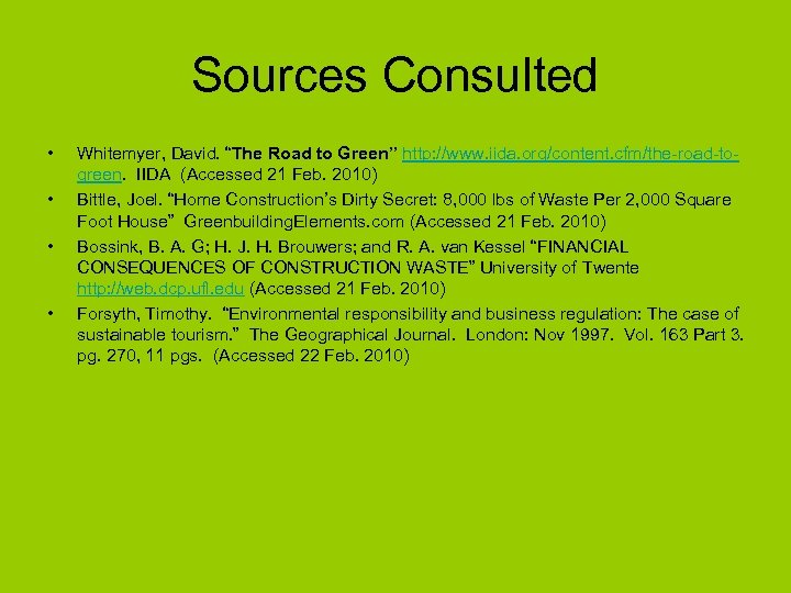 """Sources Consulted • • Whitemyer, David. """"The Road to Green"""" http: //www. iida. org/content."""