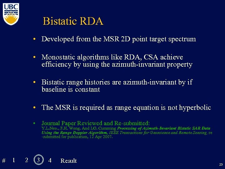 Bistatic RDA • Developed from the MSR 2 D point target spectrum • Monostatic