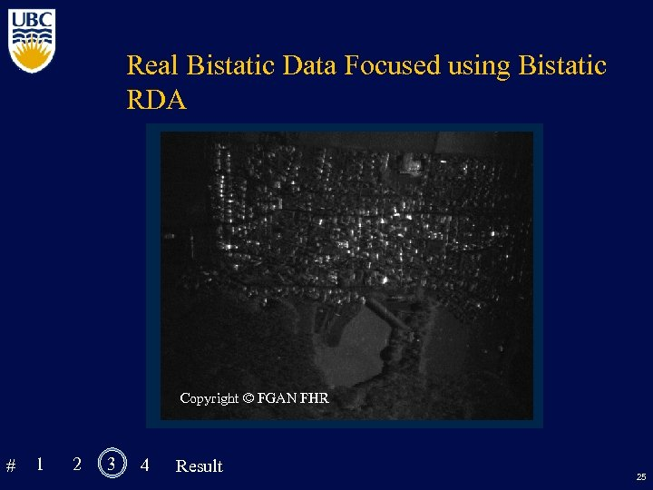 Real Bistatic Data Focused using Bistatic RDA Copyright © FGAN FHR # 1 2