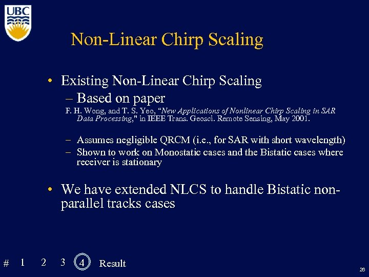 Non-Linear Chirp Scaling • Existing Non-Linear Chirp Scaling – Based on paper F. H.