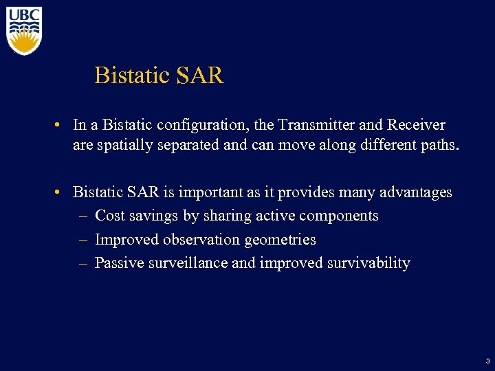 Bistatic SAR • In a Bistatic configuration, the Transmitter and Receiver are spatially separated