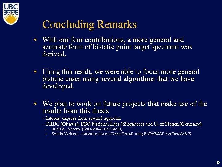 Concluding Remarks • With our four contributions, a more general and accurate form of