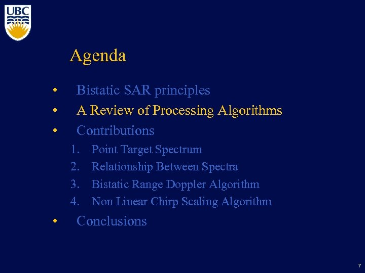Agenda • • • Bistatic SAR principles A Review of Processing Algorithms Contributions 1.