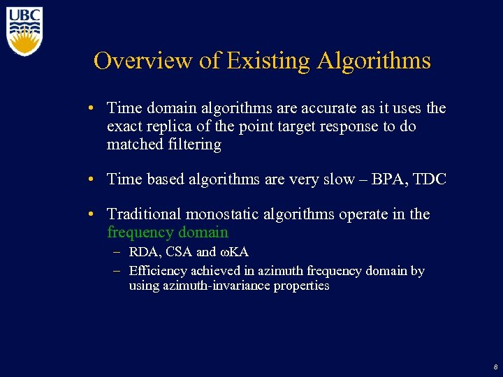 Overview of Existing Algorithms • Time domain algorithms are accurate as it uses the