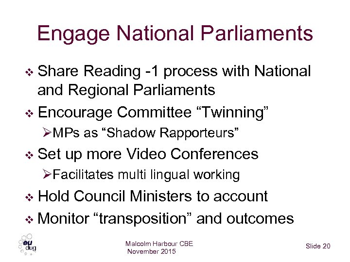Engage National Parliaments v Share Reading -1 process with National and Regional Parliaments v