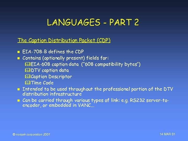 LANGUAGES - PART 2 The Caption Distribution Packet (CDP) n n EIA-708 -B defines