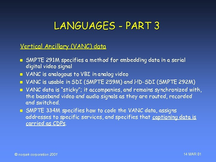 LANGUAGES - PART 3 Vertical Ancillary (VANC) data n n n SMPTE 291 M