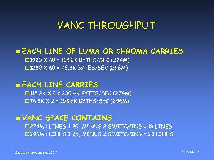 VANC THROUGHPUT n EACH LINE OF LUMA OR CHROMA CARRIES: o 1920 X 60
