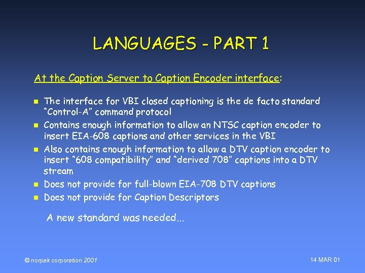 LANGUAGES - PART 1 At the Caption Server to Caption Encoder interface: n n