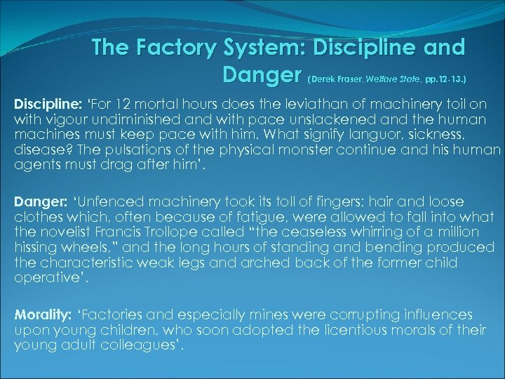 The Factory System: Discipline and Danger (Derek Fraser, Welfare State, pp. 12 -13. )