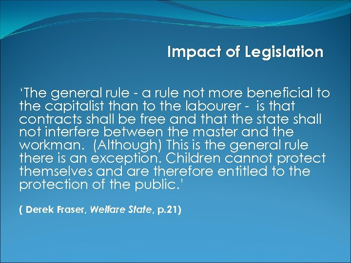 Impact of Legislation 'The general rule - a rule not more beneficial to the