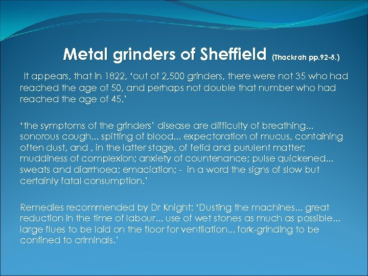 Metal grinders of Sheffield (Thackrah pp. 92 -5. ) It appears, that in 1822,