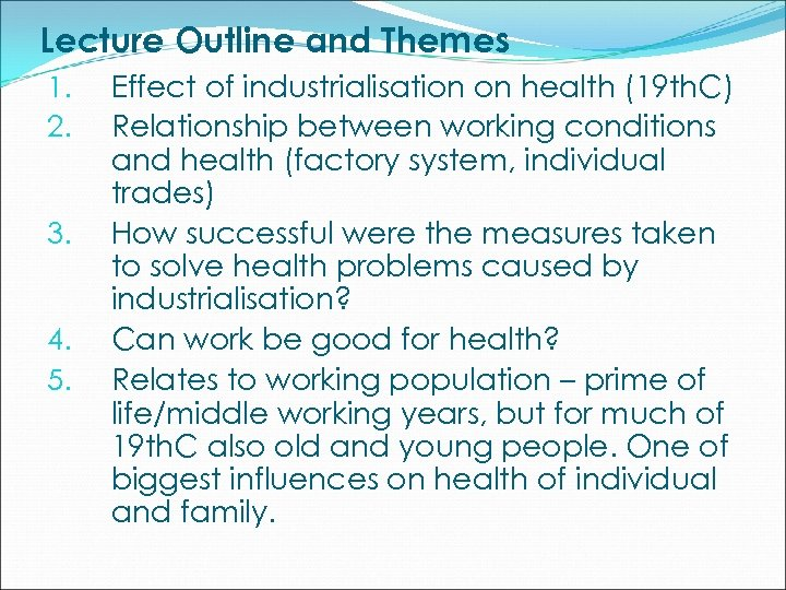Lecture Outline and Themes 1. 2. 3. 4. 5. Effect of industrialisation on health