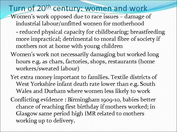 Turn of 20 th century: women and work Women's work opposed due to race