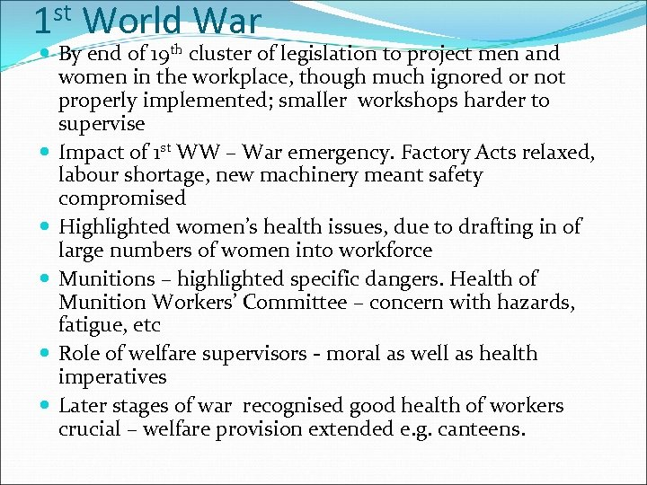st 1 World War By end of 19 th cluster of legislation to project