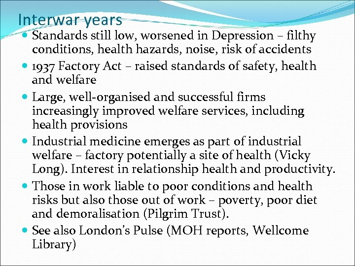 Interwar years Standards still low, worsened in Depression – filthy conditions, health hazards, noise,