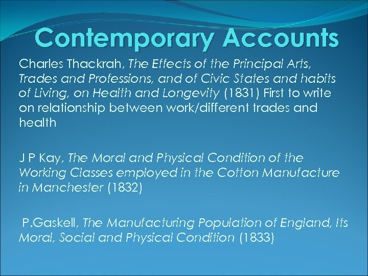 Contemporary Accounts Charles Thackrah, The Effects of the Principal Arts, Trades and Professions, and