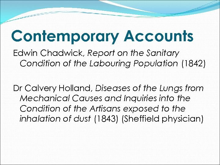 Contemporary Accounts Edwin Chadwick, Report on the Sanitary Condition of the Labouring Population (1842)