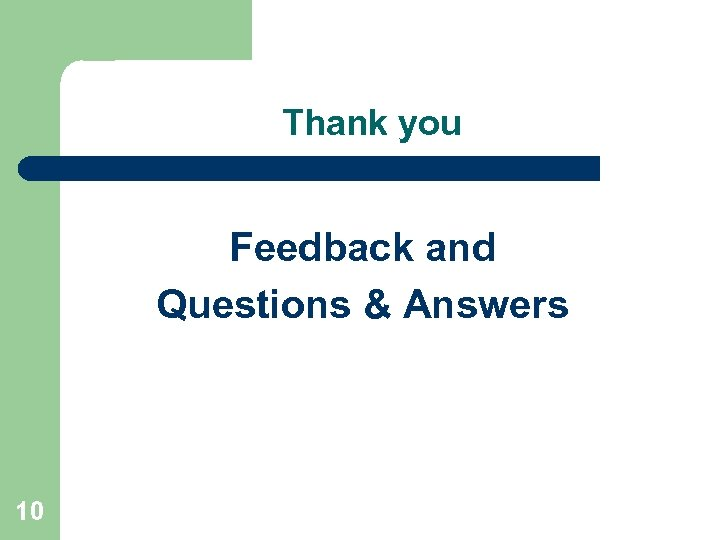 Thank you Feedback and Questions & Answers 10