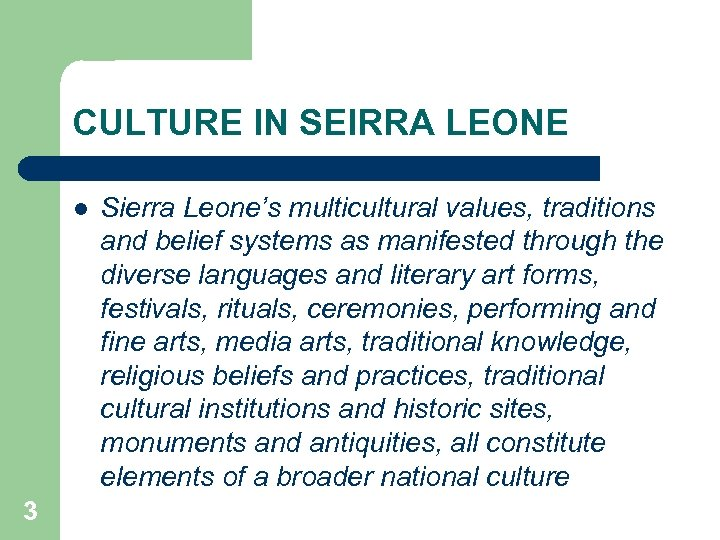 CULTURE IN SEIRRA LEONE l 3 Sierra Leone's multicultural values, traditions and belief systems