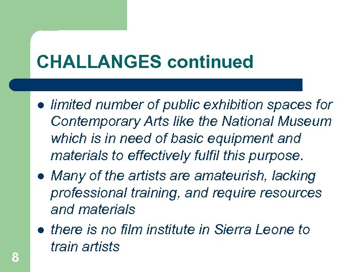 CHALLANGES continued l l l 8 limited number of public exhibition spaces for Contemporary