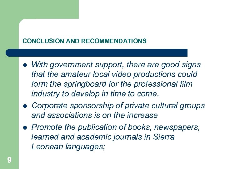 CONCLUSION AND RECOMMENDATIONS l l l 9 With government support, there are good signs