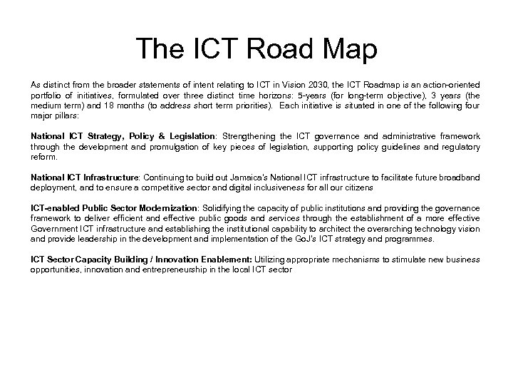 The ICT Road Map As distinct from the broader statements of intent relating to