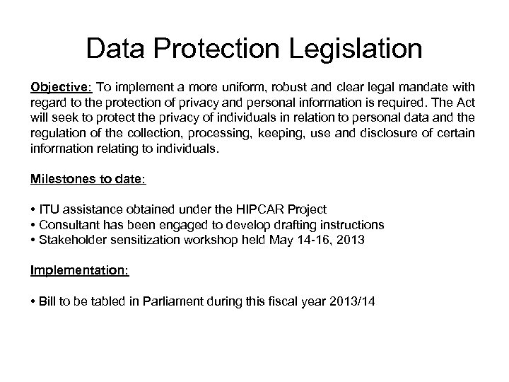 Data Protection Legislation Objective: To implement a more uniform, robust and clear legal mandate