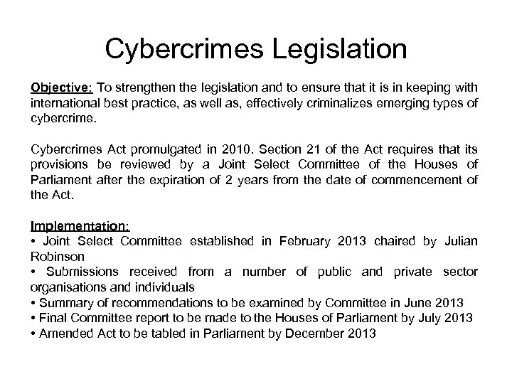 Cybercrimes Legislation Objective: To strengthen the legislation and to ensure that it is in
