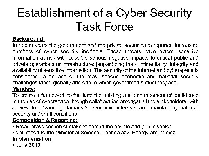 Establishment of a Cyber Security Task Force Background: In recent years the government and