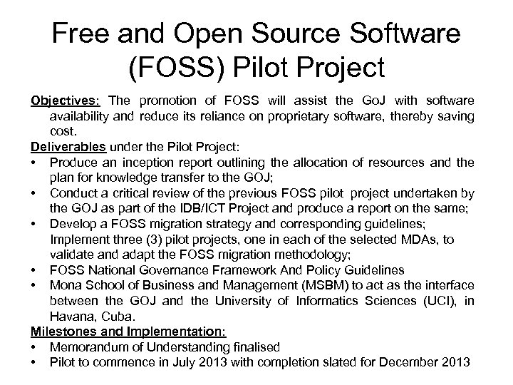 Free and Open Source Software (FOSS) Pilot Project Objectives: The promotion of FOSS will