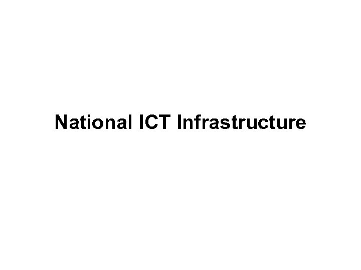 National ICT Infrastructure