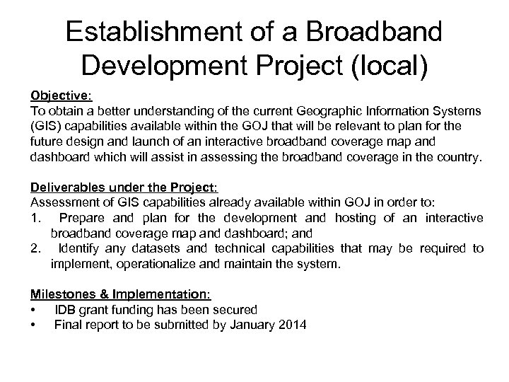 Establishment of a Broadband Development Project (local) Objective: To obtain a better understanding of