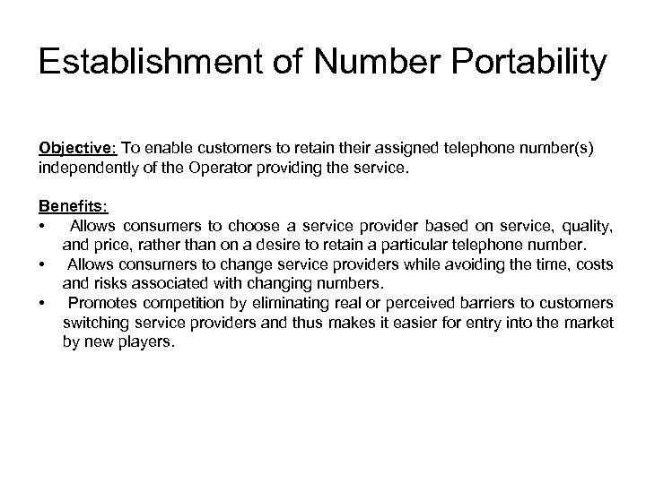 Establishment of Number Portability Objective: To enable customers to retain their assigned telephone number(s)