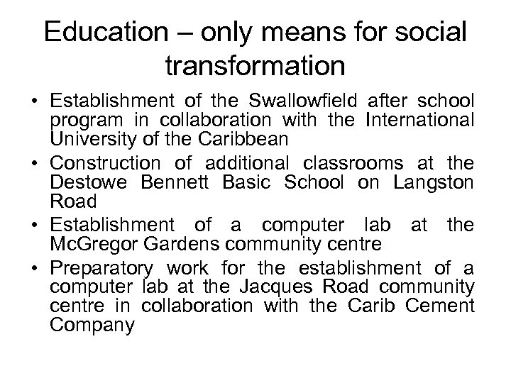 Education – only means for social transformation • Establishment of the Swallowfield after school