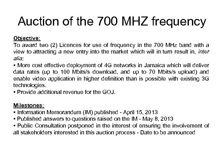 Auction of the 700 MHZ frequency Objective: To award two (2) Licences for use