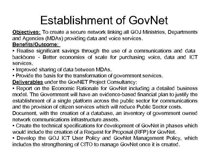 Establishment of Gov. Net Objectives: To create a secure network linking all GOJ Ministries,
