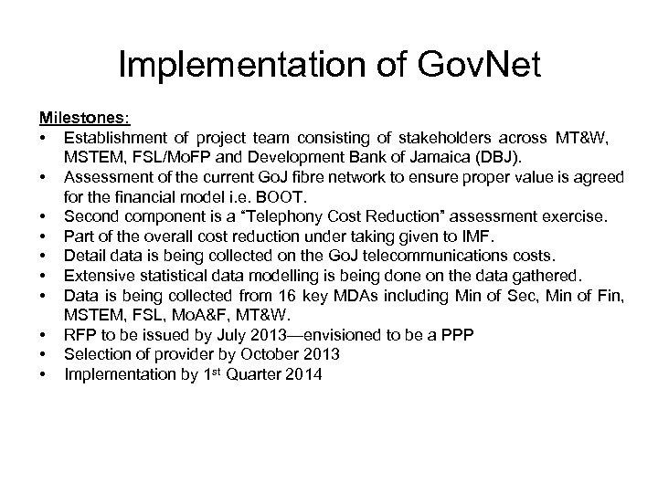 Implementation of Gov. Net Milestones: • Establishment of project team consisting of stakeholders across