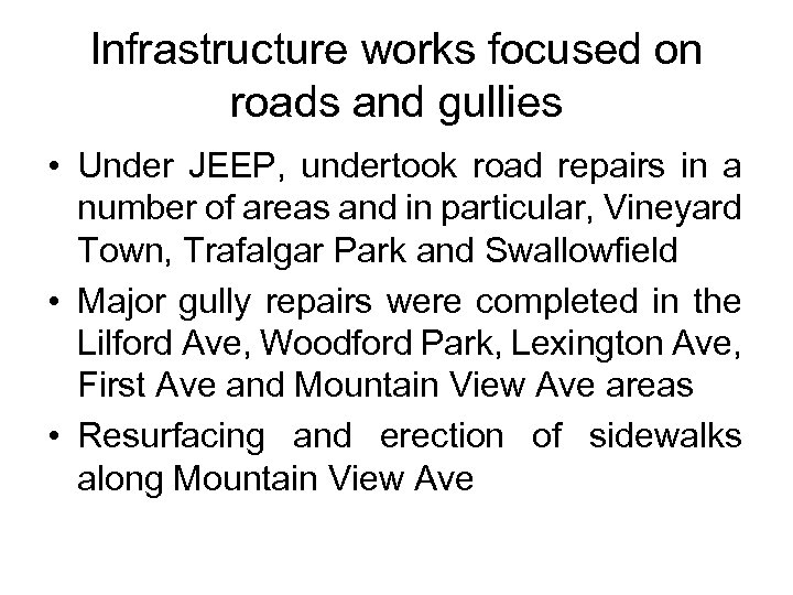 Infrastructure works focused on roads and gullies • Under JEEP, undertook road repairs in
