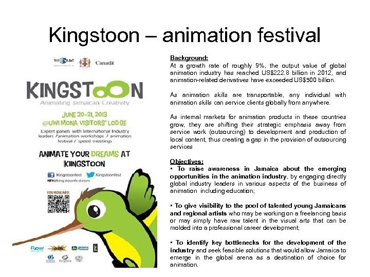 Kingstoon – animation festival Background: At a growth rate of roughly 9%, the output