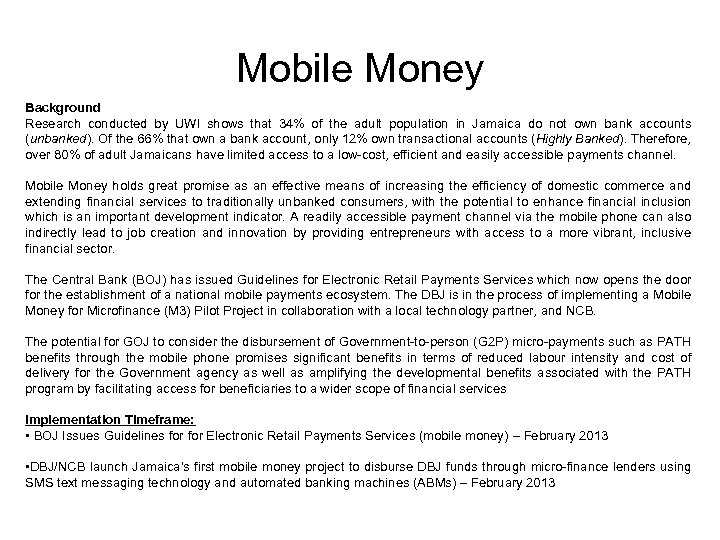 Mobile Money Background Research conducted by UWI shows that 34% of the adult population