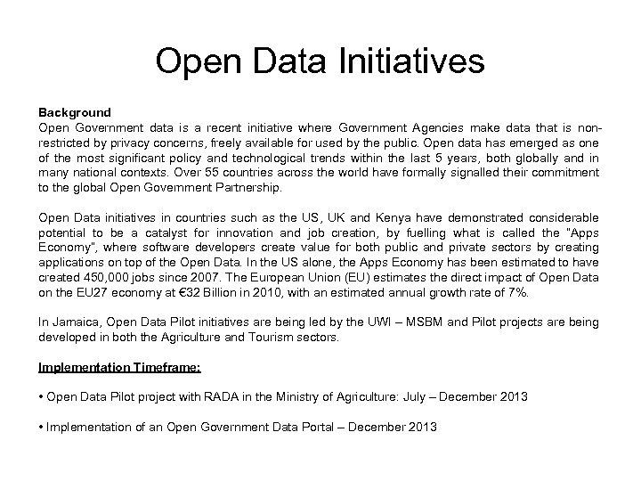 Open Data Initiatives Background Open Government data is a recent initiative where Government Agencies