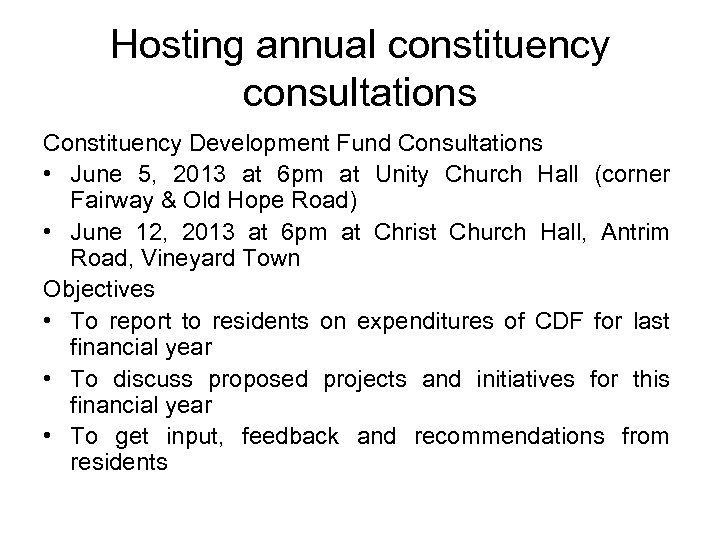 Hosting annual constituency consultations Constituency Development Fund Consultations • June 5, 2013 at 6